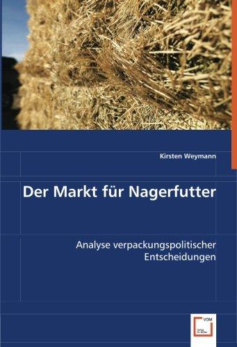 Der Markt für Nagerfutter: Analyse verpackungspolitischer Entscheidungen